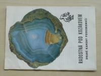 Radostná pod Kozákovem - Drahé kameny Podkrkonoší (nedatováno)