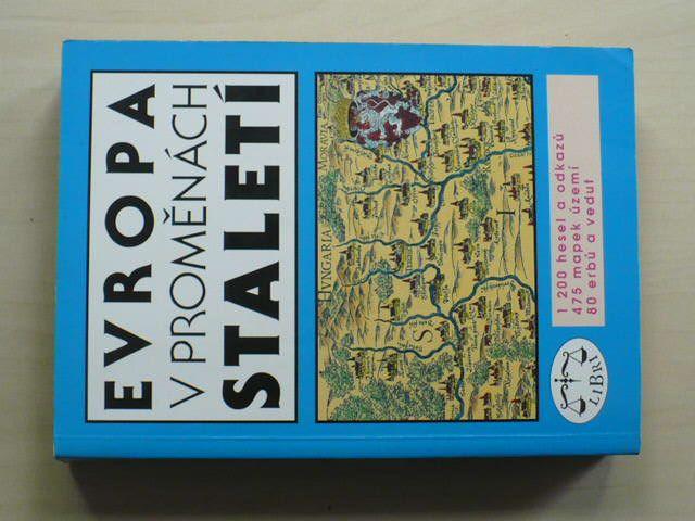 Honzák, Pečenka, Vlčková - Evropa v proměnách století (1995) 1200 hesel a odkazů, 475 mapek, 80 erbů