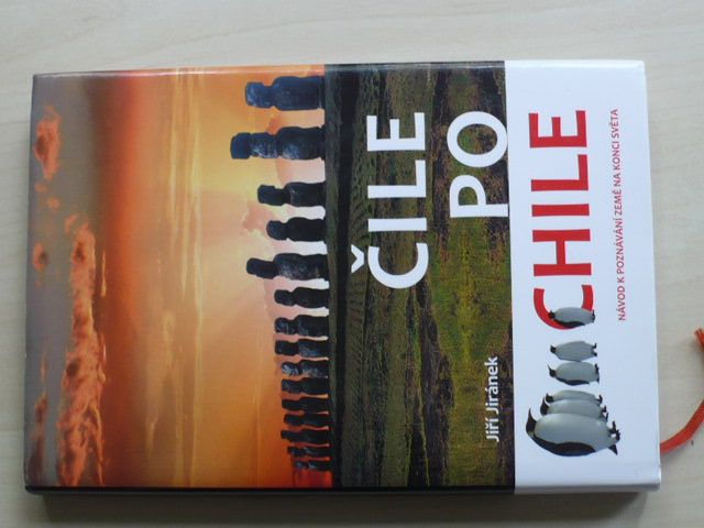 Jiránek - Čile po Chile - Návod k poznávání země na konci světa (2014)