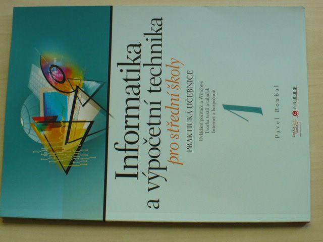 Roubal - Informatika a výpočetní technika pro střední školy 1 - Praktická učebnice (2007)
