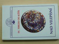 Sv. Terezie od Ježíše - Nad Velepísní a jiné spisy (2003)