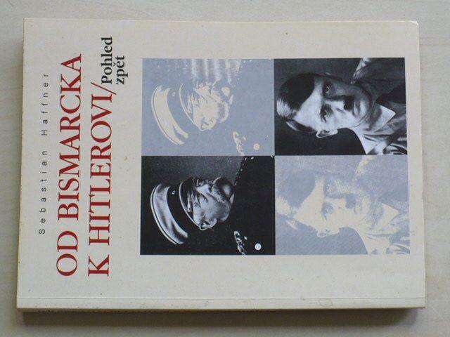 Haffner - Od Bismarcka k Hitlerovi - Pohled zpět (1995)
