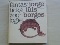 Jorge Luis Borges - Fantastická zoologie (1988)