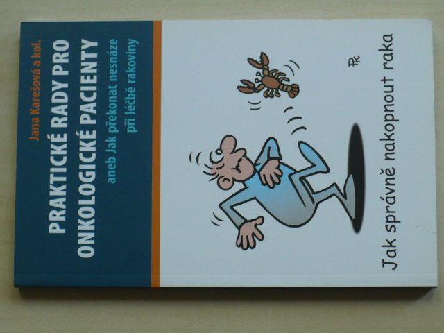Karešová - Praktické rady pro onkologické pacienty aneb Jak překonat nesnáze při léčbě rakoviny 2010
