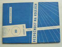 Poučný list 22 - Bezpečnost na kolejích (1972)