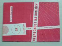 Poučný list 23 - Bezpečnost na kolejích (1973)
