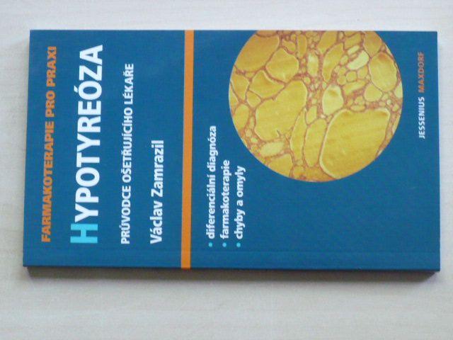 Zamrazil - Hypotyreóza - Průvodce ošetřujícího lékaře (2007)