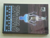 Silverberg - Umírat v nitru (1994)
