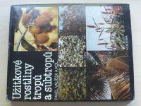 Valíček a kol. - Užitkové rostliny tropů a subtropů (1989)
