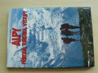 Ardito - Alpy - příroda, turistika, výstupy. Průvodce po nejkrásnějších místech a trasách (1996)