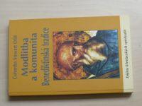 Colomba Stewart OSB - Modlitba a komunita - Benediktinská tradice (2004)