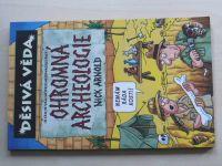 Děsivá věda - Arnold - Ohromná archeologie (2005)