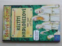 Děsivé dějiny - Deary - Keltští hrdlořezové (1999)