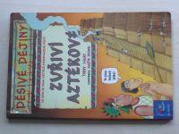 Děsivé dějiny - Deary - Zuřiví Aztékové (2000)