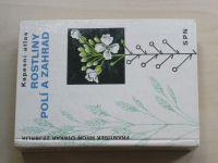 Hron, Zejbrlík - Rostliny polí a zahrad (1974)