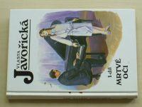 Javořická - Mrtvé oči 1-2 (1993) 2 knihy