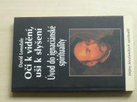 Lonsdale - Oči k vidění, uši k slyšení - Úvod do ignaciánské spirituality (2003)