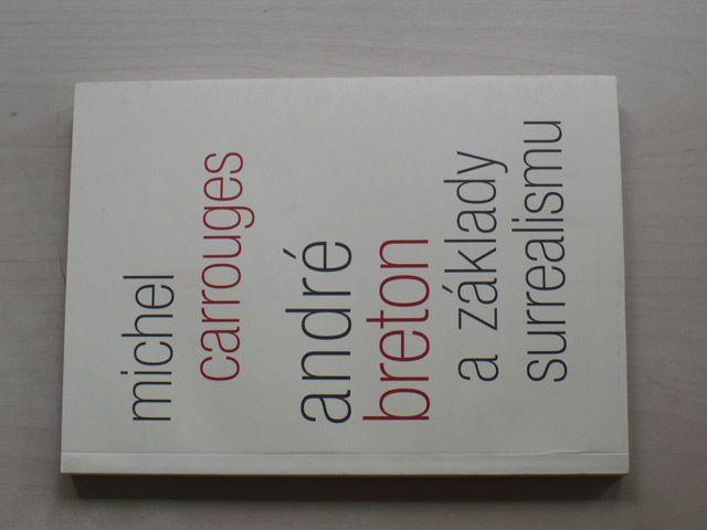 Michel Carrouges - André Breton a základy surrealismu (2015)