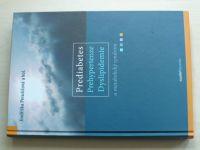 Perušičová - Prediabetes, Prehypertenze, Dyslipidemie a metabolický syndrom (2012)