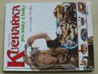 Rytířová - Kuchařka pro kluky a holky podle čarodějky Borůfky (2010)