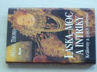 Thoma - Láska, moc a intriky - Královny a jejich milenci (2001)