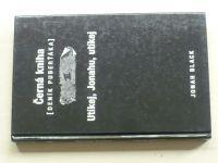 Black - Černá kniha (Deník puberťáka) - Díl III. Utíkej, Jonahu, utíkej (2007)
