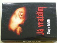 Faletti - Já vraždím (2005)
