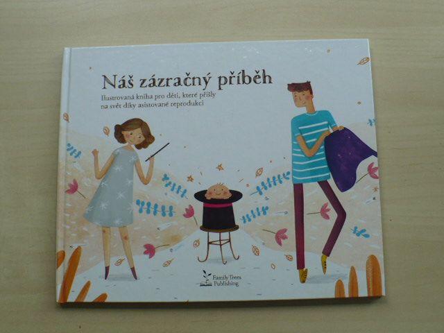 Hledíková - Náš zázračný příběh (2017) Ilustrovaná kniha pro děti, které přišly na svět díky asistované reprodukci