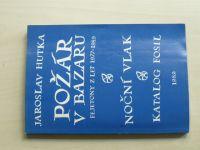 Jaroslav Hutka - Požár v bazaru - Noční vlak - Katalog fosil (1990) + Fosil 2/1987(Šafrán 1990)