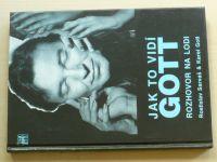 Sarvaš, Gott - Jak to vidí Gott - Rozhovor na lodi (1992)