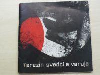Terezín svědčí a varuje (1973) Kresby vězňů Malé pevnosti Terezín 1940-45