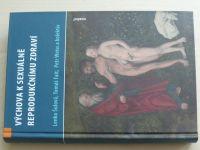 Výchova k sexuálně reprodukčnímu zdraví (2011)