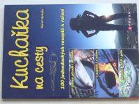Nekola - Kuchařka na cesty - 100 jednoduchých receptů k vaření (2009)