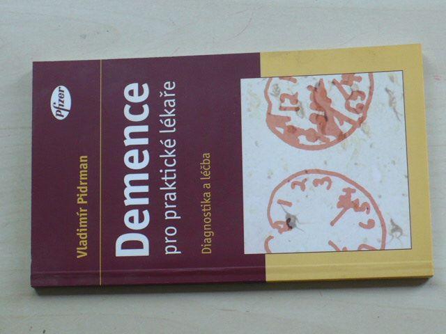 Pidrman - Demence pro praktické lékaře - Diagnostika a léčba (2005)