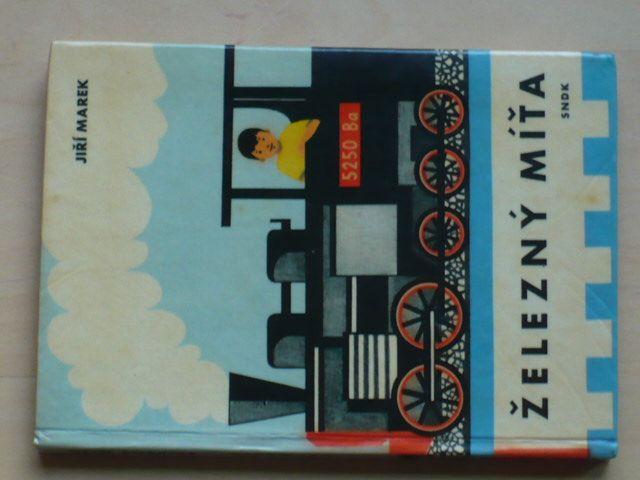 Jiří Marek - Železný Míťa (SNDK 1961) ed. Jiskřičky il. Hegr