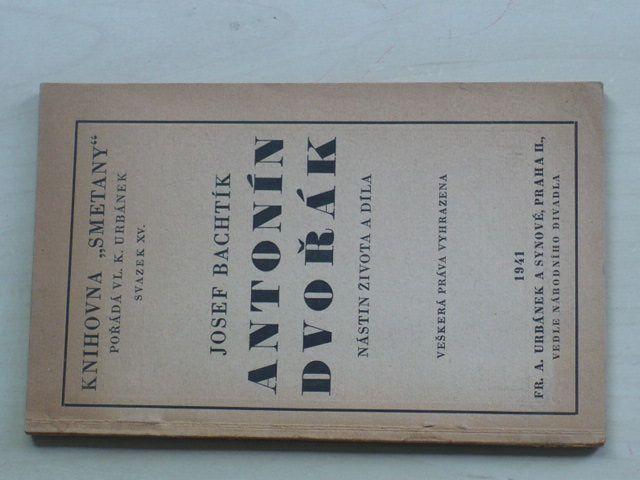 Bachtík - Antonín Dvořák - Nástin života a díla (1941)