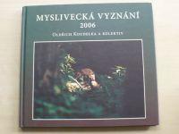 Koudelka a kol. - Myslivecká vyznání 2006