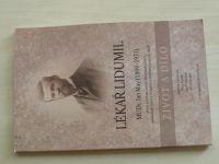 Lékař lidumil - MUDr. Jan May, první starosta města Mariánské Hory,zakl.lázní v Čeladné (2009)+DVD