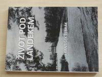 Žebrák - Život pod Landekem (2014) podpis autora