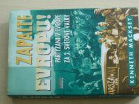 Macksey - Zapalte Evropu! Partyzáni v Evropě za 2. světové války (2000)