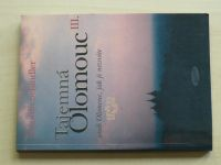 Schindler - Tajemná Olomouc aneb Olomouc, jak ji neznáte III. (2003)