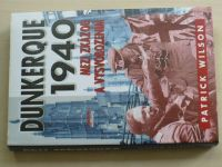 Wilson - Dunkerque 1940 - Mezi zkázou a vysvobozením (2001)
