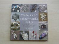 Heaserová - Výroba šperků z modelovacího stříbra (2008)