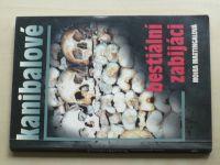Martingalová - Kanibalové - Bestiální zabijáci (2001)