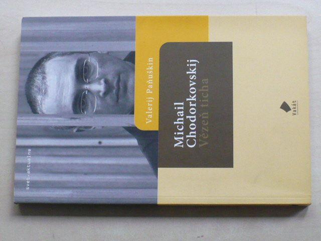 Paňuškin - Michail Chodorkovskij - Vězeň ticha (2007)