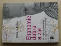 Sedláček - Ekonomie dobra a zla (2009)