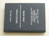 Adolf Hitler: Druhá kniha (nepublikované pokračování Mein Kampfu) očima dneška (2004)