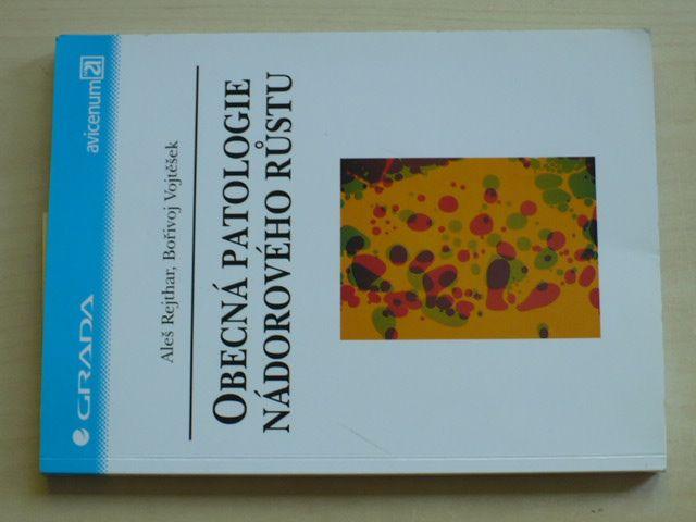 Rejthar - Obecná patologie nádorového růstu (2002)