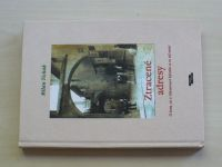 Tichák - Ztracené adresy - O tom, co v Olomouci bývalo a co už není (2007)