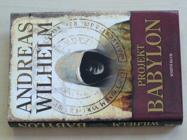 Wilhelm - Projekt Babylon (2007)